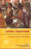 Living Together : Towards Inclusive Communities, , 1877372293