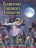 Elementary Children's Literature : The Basics for Teachers and Parents, Anderson, Nancy A., 0205452299