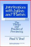 Interventions with Infants and Parents : The Theory and Practice of Previewing, Trad, Paul V., 0471532290
