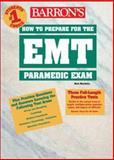 How to Prepare for the EMT Paramedic Exam, Mark Marchetta, 0764122290
