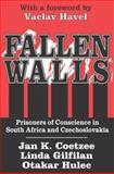 Fallen Walls : Prisoners of Conscience in South Africa and Czechoslovakia, Coetzee, Jan K., 0765802295