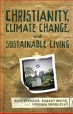 Christianity, Climate Change, and Sustainable Living, Spencer, Nick and White, Robert, 1598562290