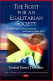 The Fight for an Egalitarian Society: Towards Politics of Racial Harmony and Equity in South Africa, Tsoaledi Daniel Thobejane, 1608762297