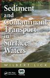 Sediment and Contaminant Transport in Surface Waters, Lick, Wilbert J., 1843392291