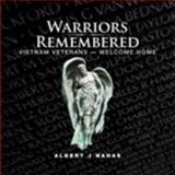 Warriors Remembered : Vietnam Vetereans - Welcome Home, Nahas, Albert/J, 1934922293