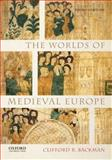 The Worlds of Medieval Europe, Backman, Clifford R., 0199372292
