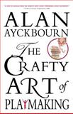 The Crafty Art of Playmaking, Alan Ayckbourn, 1403962294