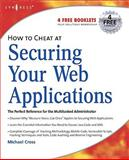 How Cheat Securing Your Web Applications, Michael Cross, 1597492299