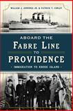 Aboard the Fabre Line to Providence, Patrick T. Conley and William Jennings, 1626192294