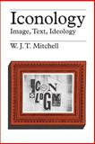 Iconology : Image, Text, Ideology, Mitchell, W. J. T., 0226532291