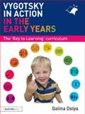 Vygotsky in Action in the Early Years : The 'Key to Learning' Curriculum, Dolya, Galina, 041555229X