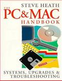 PC and Mac Handbook : Systems, Upgrades and Troubleshooting, Heath, Steve, 0750622296