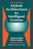 Hybrid Architectures for Intelligent Systems, Abraham Kandel, Gideon Langholz, 0849342295