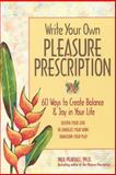 Write Your Own Pleasure Prescription, Paul P. Pearsall, 0897932293
