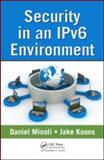 Security in an IPv6 Environment, Minoli, Daniel and Kouns, Jake, 1420092294
