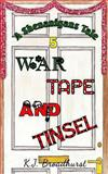 A Shenanigans Tale War, Tape and Tinsel, K. Broadhurst, 1492752290