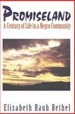 Promiseland : A Century of Life in a Negro Community, Bethel, Elizabeth Rauh, 1570032297