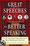 Great Speeches for Better Speaking : Listen and Learn from History's Most Memorable Speeches, Eidenmuller, Michael E., 0071472290