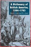 A Dictionary of British America, 1584-1783, Geiter, Mary K. and Speck, W. A., 0230002293