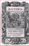Historia : Empiricism and Erudition in Early Modern Europe, , 0262162296