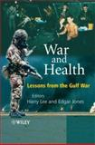War and Health : Lessons from the Gulf War, , 0470512296