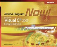 Microsoft® Visual C#® 2005 : Build a Program Now!, Pelland, Patrice, 0735622299