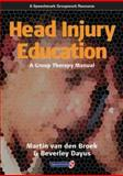 Head Injury Education : A Group Therapy Manual, van den Broek, M. D. and Dayus, Beverley, 0863882293