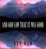 And God Saw That It Was Good, Ken Ham, 0890512299