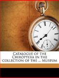 Catalogue of the Chiroptera in the Collection of the Museum, British Museum (Natural History). Depart, 1149752297