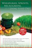 Wheatgrass, Sprouts, Microgreens, and the Living Food Diet, , 9770992291