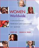 Women Worldwide : Transnational Feminist Perspectives on Women, Shaw, Susan and Lee, Janet, 007351229X
