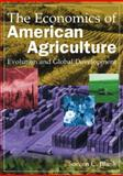 The Economics of American Agriculture : Evolution and Global Development, Blank, Steven C., 0765622297