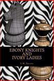 Ebony Knights and Ivory Ladies, I. Telling, 1481082299