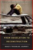 From Desolation to Reconstruction : Iraq's Troubled Journey, , 1554582296