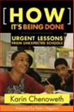 How It's Being Done : Urgent Lessons from Unexpected Schools, Chenoweth, Karin, 1934742295