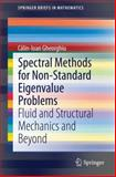 Spectral Methods for Non-Standard Eigenvalue Problems : Fluid and Structural Mechanics and Beyond, Gheorghiu, Clin-Ioan, 3319062298