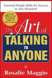 The Art of Talking to Anyone : Essential People Skills for Success in Any Situation!, Maggio, Rosalie, 007145229X
