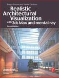 Realistic Architectural Visualization with 3ds Max and Mental Ray, Cusson, Roger and Cardoso, Jamie, 0240812298