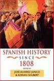 Spanish History since 1808, José Alvarez Junco, 0340662298