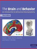 The Brain and Behavior : An Introduction to Behavioral Neuroanatomy, Clark, David L. and Boutros, Nash N., 0521142296
