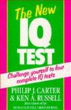 The New IQ Test : Joint Editors of the Mensa UK Puzzle Group Journal, Carter, Philip J. and Russell, Ken A., 0706372298