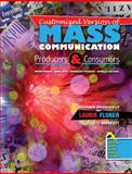 Customized Version of Mass Communication : Producers and Consumers by Brent Ruben Raul Reis Barbara Iverson and Genelle Belmas, Fluker and Laurie, 0757552293