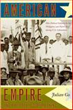 American Empire and the Politics of Meaning, Julian Go, 0822342294