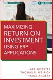 Maximizing Return on Investment Using ERP Applications, Andera, Frank J. C. and Weirich, Thomas R., 1118422295