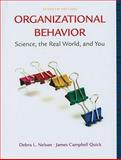 Organizational Behavior : Science, the Real World, and You, Nelson, Debra L. and Quick, James Campbell, 1439042292