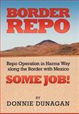 Border Repo, Donnie Dunagan, 1479712299