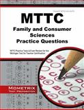 MTTC Family and Consumer Sciences Practice Questions : MTTC Practice Tests and Exam Review for the Michigan Test for Teacher Certification, MTTC Exam Secrets Test Prep Team, 1630942294