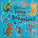 Dance to the Boogaloo, Alice Lickens, 1843652293