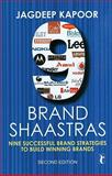 9 Brand Shaastras : Nine Successful Brand Strategies to Build Winning Brands, Kapoor, Jagdeep, 8132102290