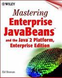 Mastering Enterprise JavaBeans and the Java 2 Platform, Enterprise Edition, Ed Roman, 0471332291